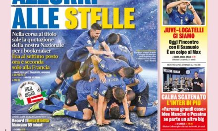 Today's Papers – Italy feared at Euro 2020, Juve target Locatelli