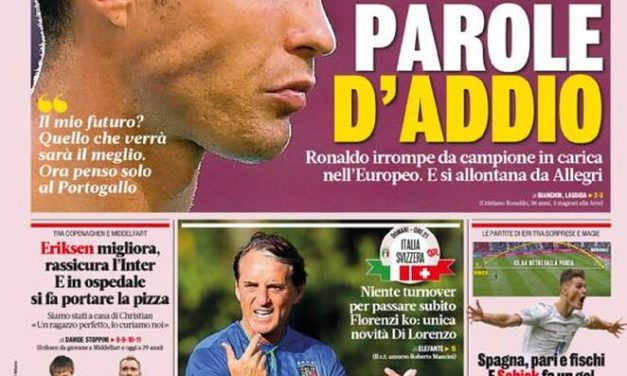 Today's Papers – CR7-Juve, words of farewell