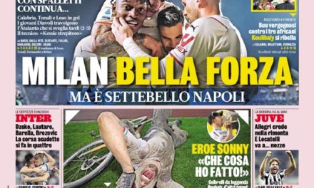 Today's Papers – Total Napoli, Milan in the slipstream